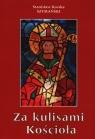 Za kulisami Kościoła czyli o niedoszłym prymasie i niechcianym sufraganie