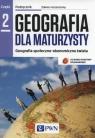 Geografia dla maturzysty Geografia społeczno-ekonomiczna świata Podręcznik Część 2 Zakres rozszerzony