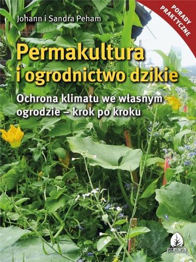 Permakultura i ogrodnictwo dzikie Johann i Sandra Peham