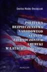 Polityka bezpieczeństwa narodowego Stanów Zjednoczonych Ameryki w latach 2001-2009