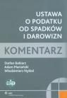 Ustawa o podatku od spadków i darowizn Komentarz Babiarz Stefan, Mariański Adam, Nykiel Włodzimierz
