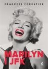 Marilyn i JFK Franois Forestier, Lilla Teodorowska