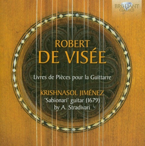 De Visee: Livres de Pieces pour la Guittarre Krishnasol Jimenez