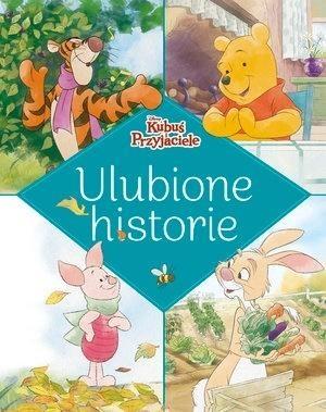 Ulubione historie. Disney Kubuś i Przyjaciele praca zbiorowa