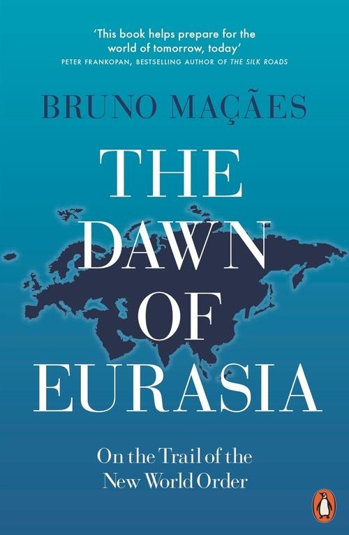 The Dawn of Eurasia Macaes Bruno