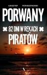 Porwany. 82 dni w rękach Piratów Pilip Łukasz, Budzynowski Piotr