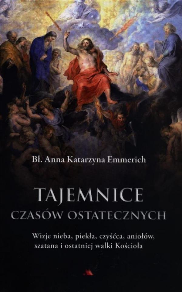Tajemnice czasów ostatecznych Emmerich Katarzyna