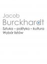 Sztuka - polityka - kultura. Wybór listów Burckhardt Jacob