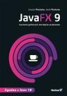 JavaFX 9 Tworzenie graficznych interfejsów użytkownika Urszula Piechota, Jacek Piechota