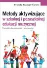 Metody aktywizujące w szkolnej i pozaszkolnej edukacji muzycznej