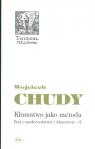 Kłamstwo jako metoda Esej o społeczeństwie i kłamstwie 2 Chudy Wojciech