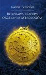 Rozprawa przeciw orzekaniu astrologów Ficino Marsilio