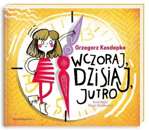 Wczoraj dzisiaj jutro Kasdepke Grzegorz