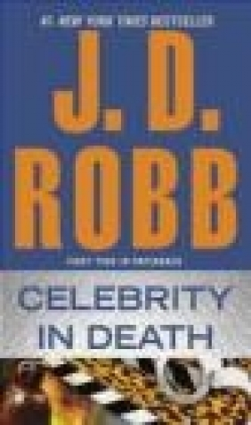 Celebrity in Death J D Robb