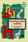 Ortograficzne harce i podchody