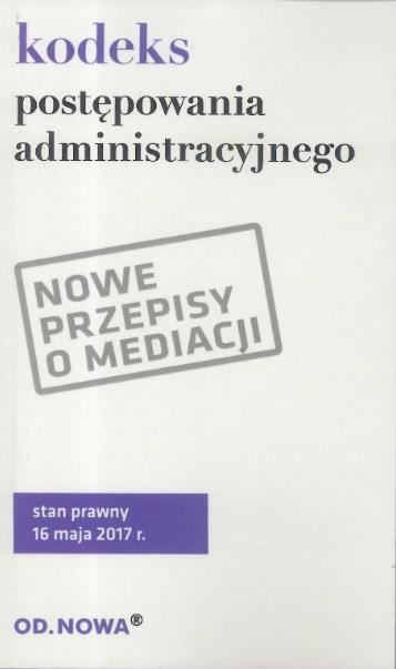Kodeks postępowania administ. 16 maja 2017 BR Lech Krzyżanowski (oprac.)