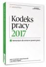 Kodeks pracy 2017 komentarz do zmian w prawie pracy Pisarczyk Łukasz, Stępień Robert