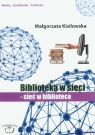 Biblioteka w sieci Sieć w bibliotece Kisilowska Małgorzata