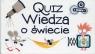 Quiz Wiedza o świecie