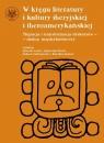 W kręgu literatury i kultury iberyjskiej i iberoamerykańskiej. Migracja i transformacja dyskursów -