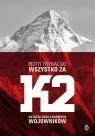 Wszystko za K2. Ostatni atak lodowych wojowników