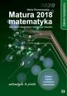 Matura 2018 Matematyka Zakres rozszerzonyZbiór zadań z odpowiedziami, Romanowska Maria
