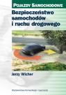 Bezpieczeństwo samochodów i ruchu drogowego Wicher Jerzy
