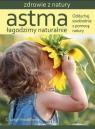 Astma Łagodzimy naturalnie