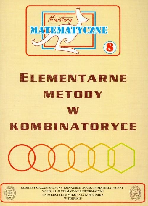 Miniatury matematyczne 8 Elementarne metody w kombinatoryce Bobiński Zbigniew, Kourliandtchik Lev, Uscki Mirosław