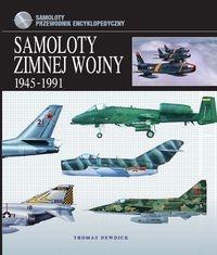Samoloty zimnej wojny 1945-1991 Newdick Thomas