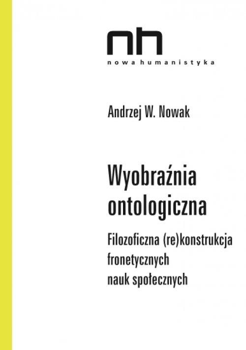 Wyobraźnia ontologiczna Nowak W. Andrzej