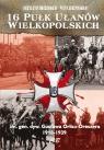 16 Pułk Ułanów Wielkopolskich im. gen. dyw. Gustawa Orlicza-Dreszera Drozdowski Krzysztof, Jerzykowski Piotr