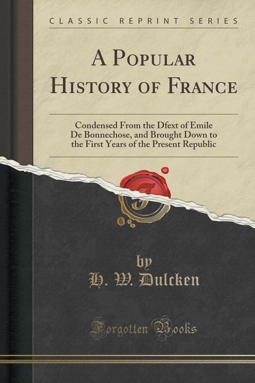 A Popular History of France Dulcken H. W.