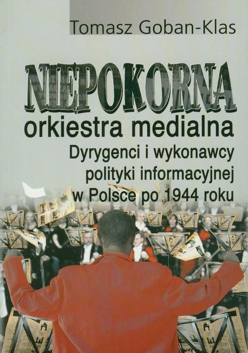 Niepokorna orkiestra medialna Goban-Klas Tomasz