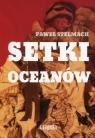 Setki oceanów Stelmach Paweł