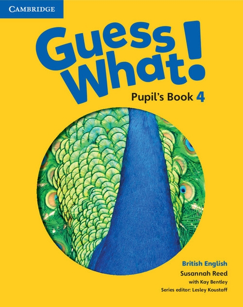 Guess What! 4 Pupil's Book British English Reed Susannah, Bentley Kay