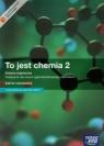 To jest chemia 2 Podręcznik Chemia organiczna Zakres rozszerzony