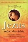 Jezus mówi do ciebieW miłości Jezusa odnaleźć pokój i szczęście Young Sarah