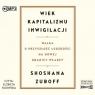 Wiek kapitalizmu inwigilacji audiobook Shoshana Zuboff