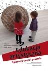 Edukacja artystyczna. Dylematy teorii i praktyki Małgorzata Lubieniecka (red.), Paweł Herod (red.)