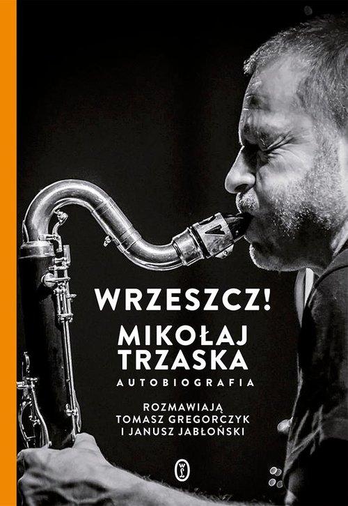Wrzeszcz! Trzaska Mikołaj, Jabłoński Janusz, Gregorczyk Tomasz