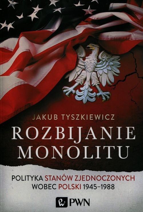 Rozbijanie monolitu Tyszkiewicz Jakub