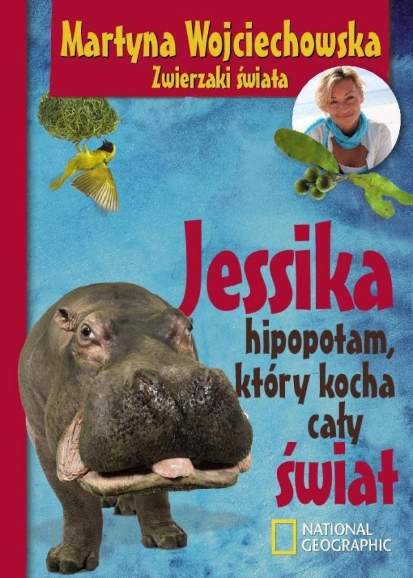 Jessika, hipopotam, który kocha cały świat Wojciechowska Martyna