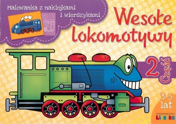 Wesołe lokomotywy. Część 2 Karpińska Agata