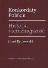 Konkordaty Polskie Historia i teraźniejszość / KUL Krukowski Józef