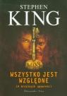 Wszystko jest względne 14 mrocznych opowieści Stephen King