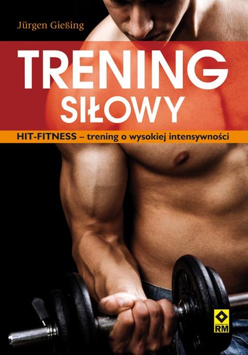 Trening siłowy HIT-fitness- trening o wysokiej intensywności Giesing Jurgen