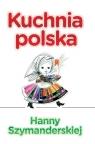 Kuchnia Polska Hanny Szymanderskiej