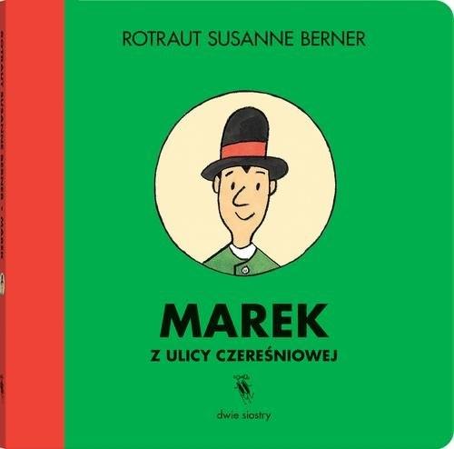 Marek z ulicy Czereśniowej Rotraut Susanne Berner