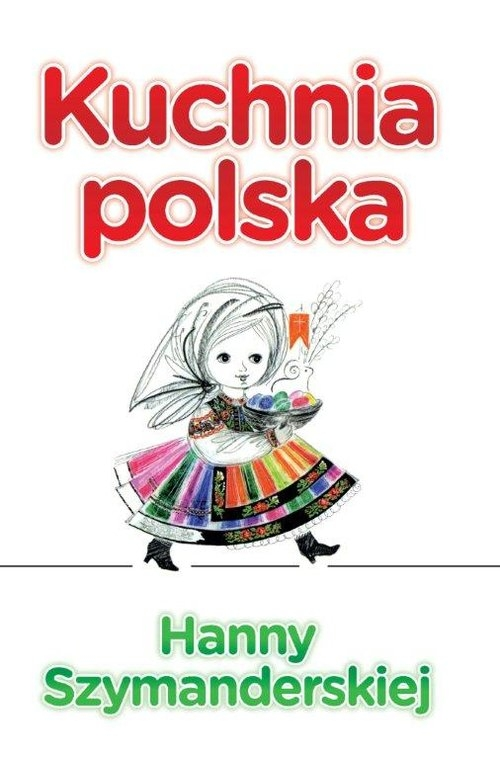 Kuchnia Polska Hanny Szymanderskiej Szymanderska Hanna